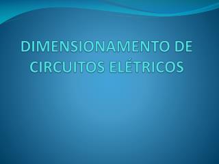 DIMENSIONAMENTO DE CIRCUITOS ELÉTRICOS