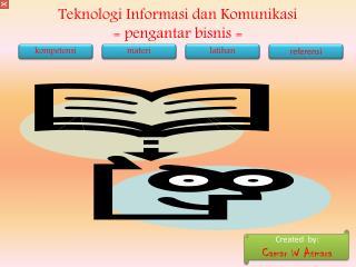 Teknologi Informasi dan Komunikasi = pengantar bisnis =