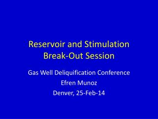 Reservoir and Stimulation Break-Out Session