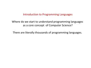Introduction to Programming Languages Where do we start to understand programming languages