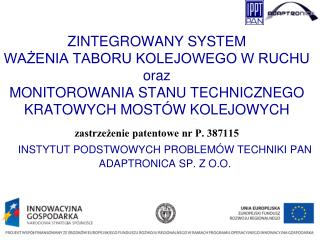 INSTYTUT PODSTWOWYCH PROBLEMÓW TECHNIKI PAN ADAPTRONICA SP. Z O.O.