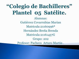 """Colegio de Bachilleres"" Plantel  05  Satélite."