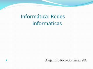Informática: Redes                      informáticas