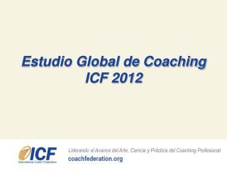 Estudio Global de Coaching ICF 2012