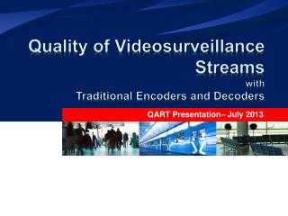 Quality  of Videosurveillance  Streams with Traditional Encoders  and  D ecoders