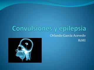 Convulsiones y epilepsia