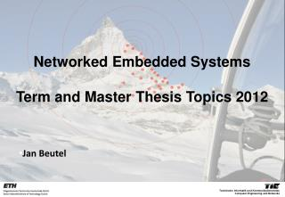 Networked Embedded Systems Term and Master Thesis Topics 2012