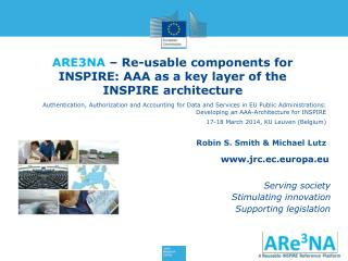 ARE3NA � Re-usable components for  INSPIRE: AAA  as a key layer of the INSPIRE  architecture