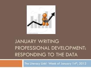 January Writing Professional Development:  Responding to the Data