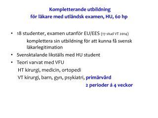 Kompletterande utbildning  för  läkare med utländsk examen,  HU, 60  hp