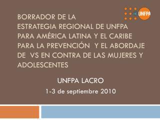 UNFPA LACRO  1-3 de septiembre 2010