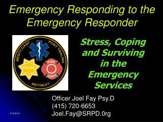 Emergency Responding to the Emergency Responder