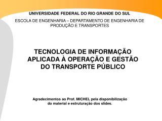 TECNOLOGIA DE INFORMAÇÃO APLICADA À OPERAÇÃO E GESTÃO DO TRANSPORTE  PÚBLICO