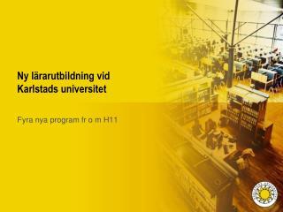 Ny l�rarutbildning vid Karlstads universitet