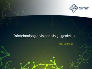 Infotehnoloogia visioon sisejulgeolekus