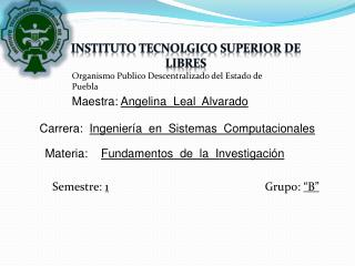 INSTITUTO TECNOLGICO SUPERIOR DE LIBRES