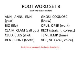 ROOT WORD SET 8 (Last one this semester!)