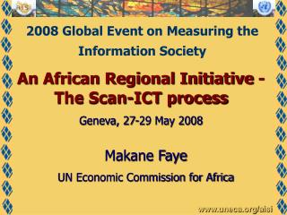 An African Regional Initiative - The Scan-ICT process Geneva, 27-29 May 2008