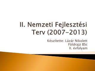II. Nemzeti Fejlesztési Terv (2007-2013)