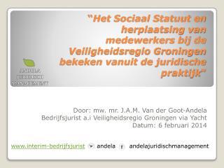 Door:  mw. mr.  J.A.M. Van der  Goot-Andela
