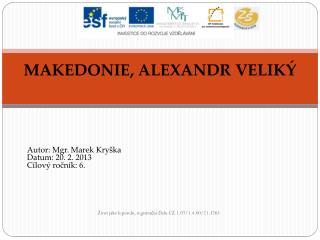 MAKEDONIE, ALEXANDR VELIKÝ