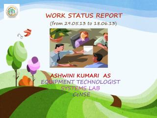 WORK STATUS REPORT (from 29.05.13 to 18.06.13)