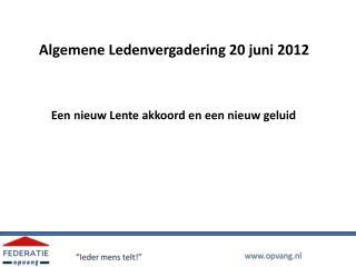 Algemene Ledenvergadering 20 juni 2012