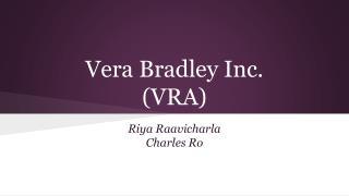 Vera Bradley Inc.  (VRA)