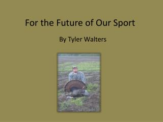 For the Future of Our Sport