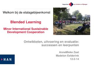 Blended Learning M inor  International  Sustainable Development Cooperation