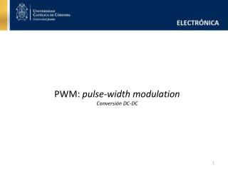 PWM:  pulse- width modulation Conversión DC-DC