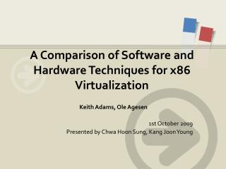 A Comparison of Software and Hardware Techniques for x86 Virtualization