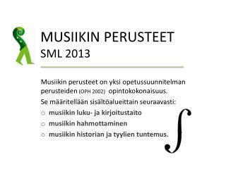 MUSIIKIN PERUSTEET SML 2013