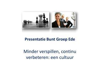 Presentatie Bunt Groep Ede