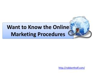Want to Know the Online Marketing Procedures?