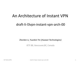 An Architecture of Instant VPN  draft-li-l3vpn-instant-vpn-arch-00