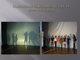 Concurso de Fono mímica de V.B.G en lámparas chinas