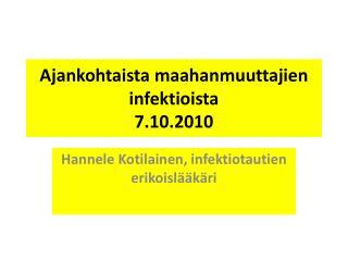 Ajankohtaista maahanmuuttajien infektioista 7.10.2010
