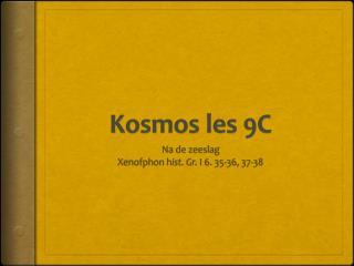 Kosmos  les 9C