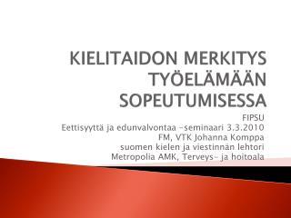KIELITAIDON MERKITYS TYÖELÄMÄÄN SOPEUTUMISESSA
