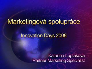 Marketingov á spolupráce Innovation Days 2008