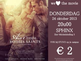 we     the movie DONDERDAG 24 oktober 2013   20u00 SPHINX Sint-Michielshelling 3