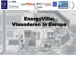EnergyVille : Vlaanderen  in  Europa