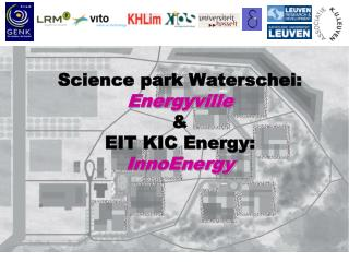 Science park Waterschei: Energyville & EIT KIC Energy: InnoEnergy