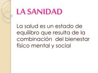 LA SANIDAD