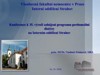 Všeobecná fakultní nemocnice v Praze Interní oddělení Strahov