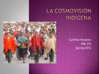 La Cosmovisión  Indígena