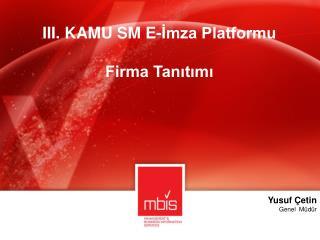III. KAMU SM E-İmza Platformu Firma Tanıtımı