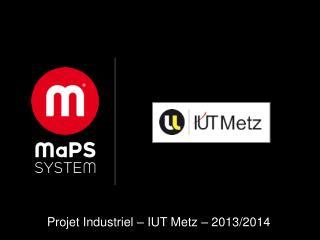 Projet Industriel – IUT Metz – 2013/2014
