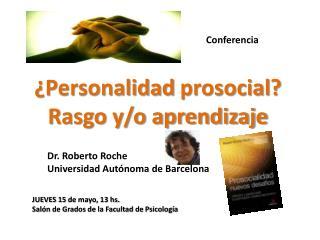 ¿ Personalidad  prosocial ? Rasgo y/o aprendizaje